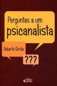 livro_perguntas_a_um_psicanalista_roberto_girola[1]